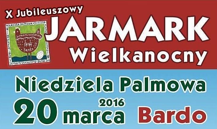 ZAPRASZAMY NA JARMARK WIELKANOCNY BARDO 2016